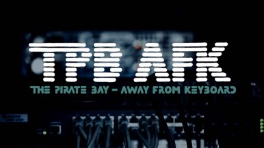 TPB AFK: The Pirate Bay Away From Keyboard